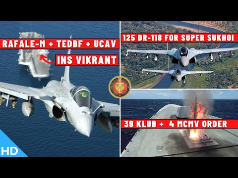 Indian Defence Updates : Rafale-M + UCAV From Vikrant,125 DR118 For Su-30,4 MCMV Lease,39 Klub Order