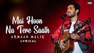 Mai Hoona Teray Sath (LYRICS) Armaan Malik | Saina | Kunaal Vermaa | New song 2021