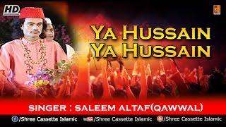 ya hussain ya hussain muharram special qawwali song asghar pyara rooth gaya saleem altaf