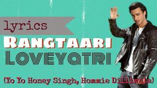 Loveratri - Rangtaari ( lyrics ) - Yo Yo Honey Singh, Hommie Dilliwala ll Download song 👇 ll