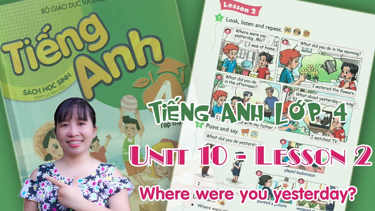 Tiếng Anh lớp 4 – Unit 10 – Where were you yesterday? – Lesson 2