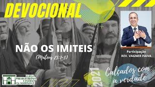 Devocional | NÃO OS IMITEIS | 07/09/2021