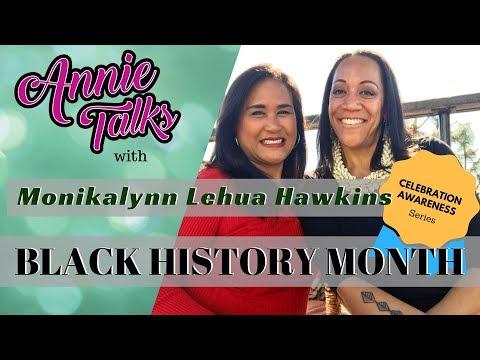 BLACK HISTORY MONTH | Annie Talks with Monikalynn Lehua Hawkins | Celebration Awareness