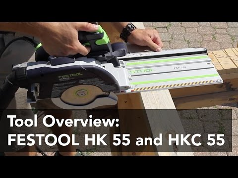 Using the Festool HK 55 and HKC 55 Circular Saws