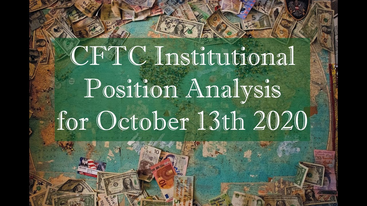 October 13th 2020 - CFTC Institutional Positions for Gold, OIL & FOREX