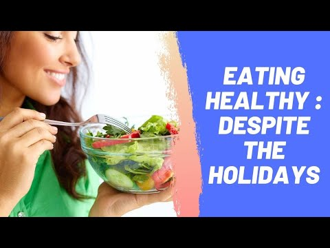Eating Healthy Despite the Holidays