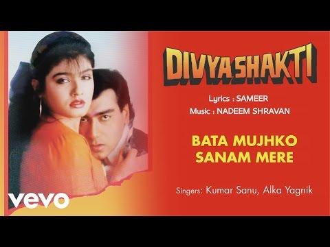 Bata Mujhko Sanam Mere - Full Song Audio | Divyashakti | Kumar Sanu | Alka Yagnik