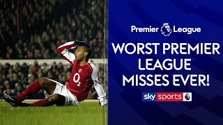The WORST Premier League misses EVER! | Thierry Henry, Sergio Aguero, Ronny Rosenthal & more!