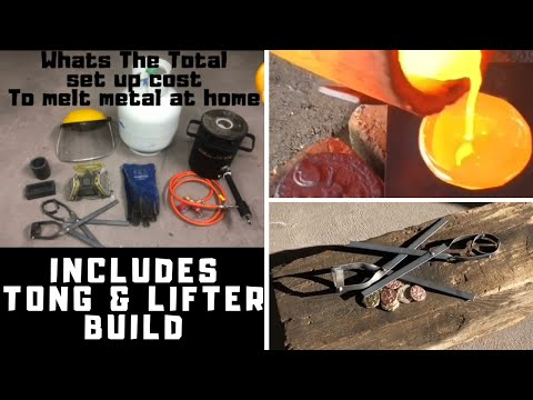 WHATS THE TOTAL START UP COST TO MELT METAL AT HOME - TONG & LIFTER DIY - COPPER BRASS MELT