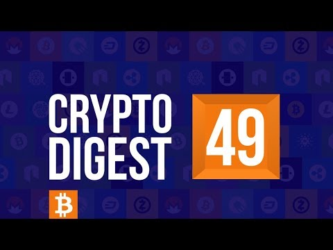 CD #49. Cryptos take a step back. Bitcoin in cross-border payments. Litecoin gains more listings