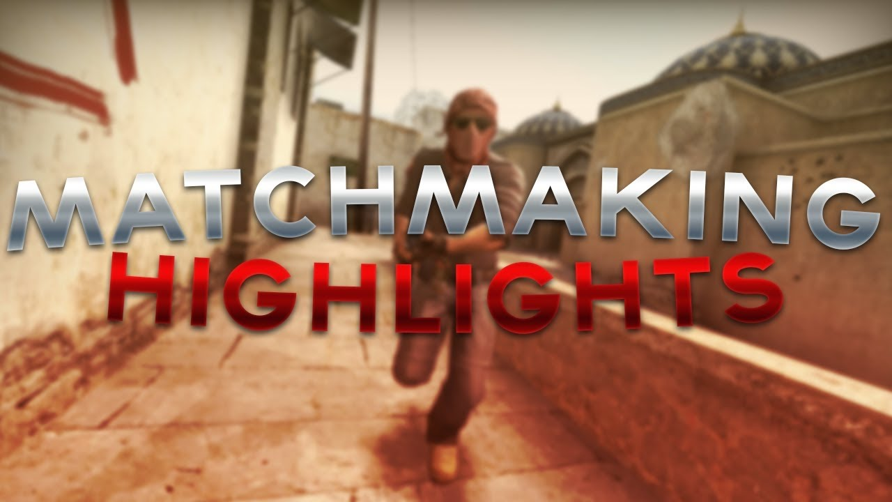 Matchmaking highlights