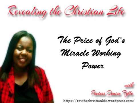 The Price Of God S Miracle Working Power By Poetess Denise Fyffe