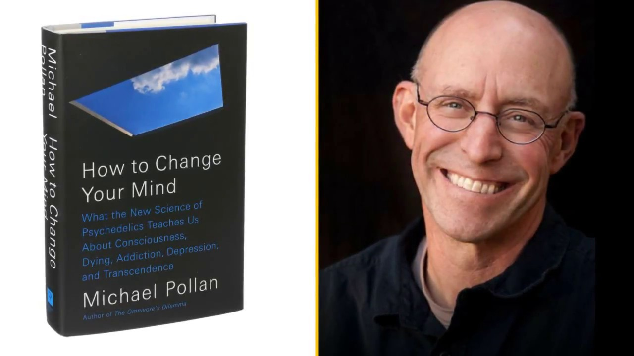 How To Change Your Mind By Michael Pollan Quotes Excerpts Youtube