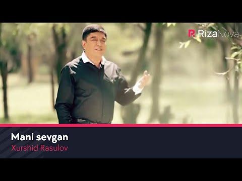 Xurshid Rasulov - Mani sevgan