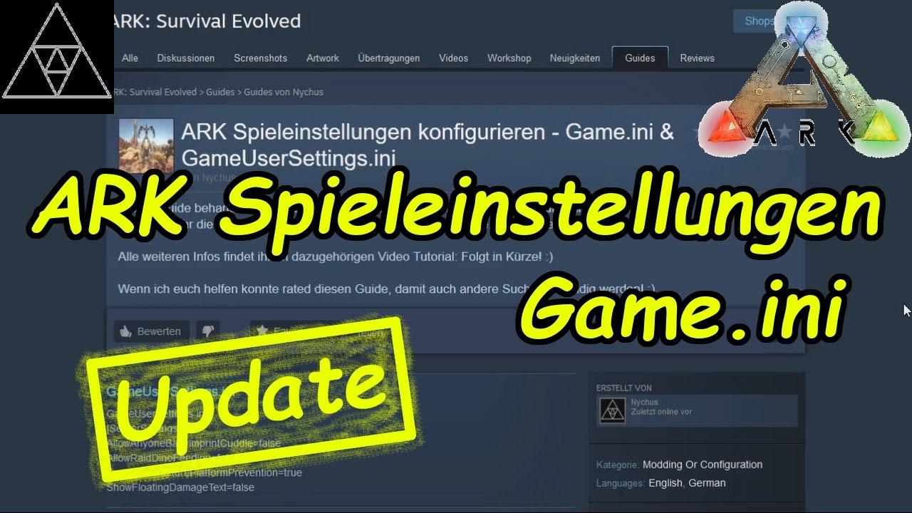 ARK Spieleinstellungen Teil 2! Game ini & GameUserSettings ini  konfigurieren! Neue Möglichkeiten!