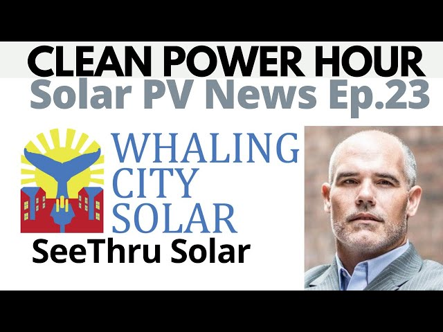 Whaling City Solar Launches SeeThru Solar | Clean Power Hour Ep.23