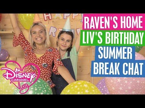 DISNEY CHANNEL VLOG | RAVEN'S HOME | LIV's BIRTHDAY | SUMMER BREAK CHAT