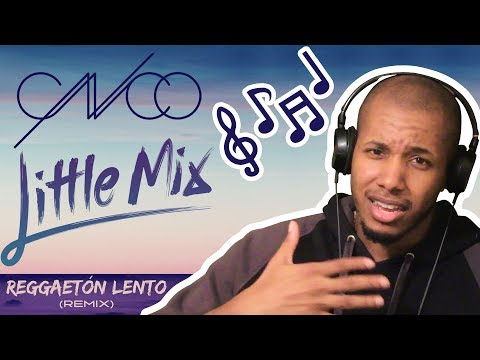 CNCO FEAT. LITTLE MIX - REGGAETON LENTO (ORIGINAL REMIX) REACTION