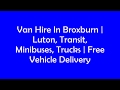 Van Hire In Broxburn | Luton, Transit, Minibuses, Trucks | Free Vehicle Delivery