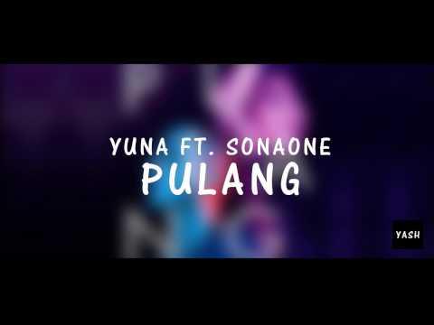 Yuna ft. Sonaone - Pulang ( Lirik )