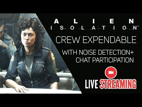ALIEN: ISOLATION [DLC] with Chat Participation, Noise Detection and Heart Rate Monitor, oh my!
