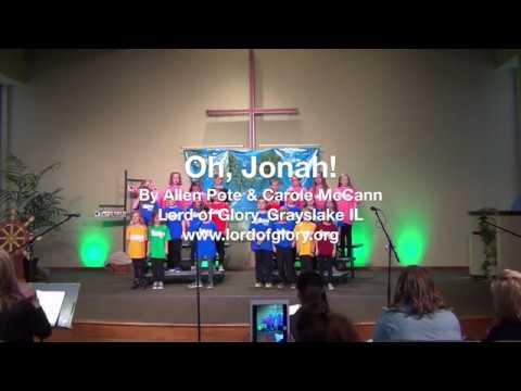 Oh, Jonah! at Lord of Glory, Grayslake IL