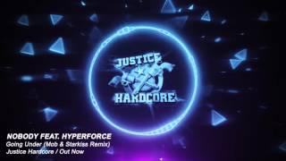 Nobody feat. Hyperforce - Going Under (Mob & Starkiss Remix)