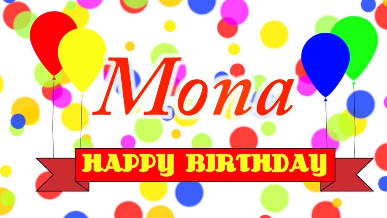 happy birthday mona Happy Birthday Mona Song   YouTube happy birthday mona