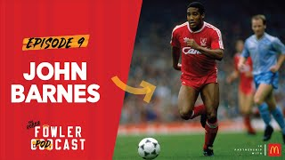 John Barnes on Liverpool culture shock & what really went on at Celtic | The Robbie Fowler Podcast