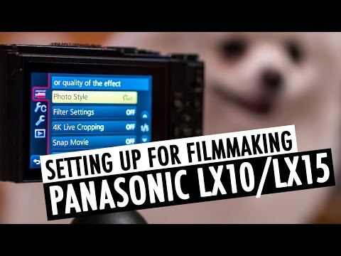 How To Best Setup the Panasonic LX10/LX15 For Filmmaking | RehaAlev