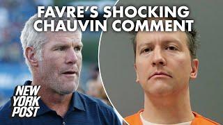 Brett Favre Says It's 'hard To Believe' Derek Chauvin Meant To Kill George Floyd | New York Post