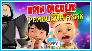 UPIN IS KIDNAPPED AT THE BIRTHDAY PARTY SUSANTI!! OPAH SAD-ROBLOX UPIN IPIN
