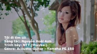 Tôi đi tìm tôi cover - acoustic Guitar by thuykai (NTT)