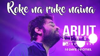 Arijit singh LIVE singing Roke na r ruke naina at Gurugram 2018 | MTV INDIA TOUR
