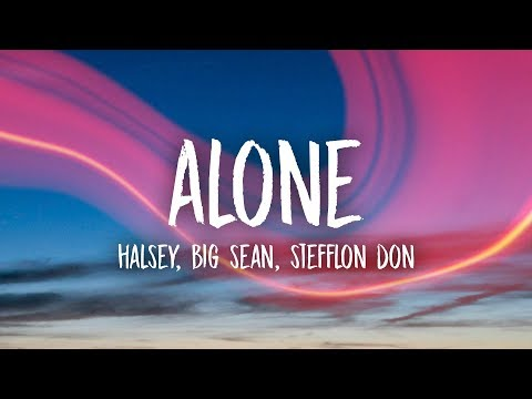 Halsey  Alone Lyrics ft Big Sean, Stefflon Don