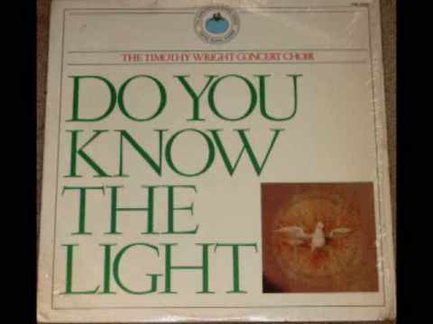 """Do You Know The Light"" The Timothy Wright Concert..."
