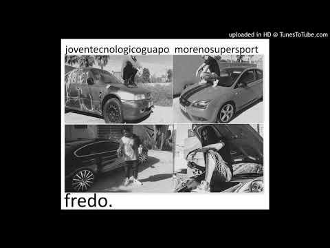joventecnologicoguapo feat morenosupersport - mesientocomofredo (prod lil anto)