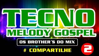Baixar - 2 Tecnomelody Gospel By Os Brother S Do Mix Grátis
