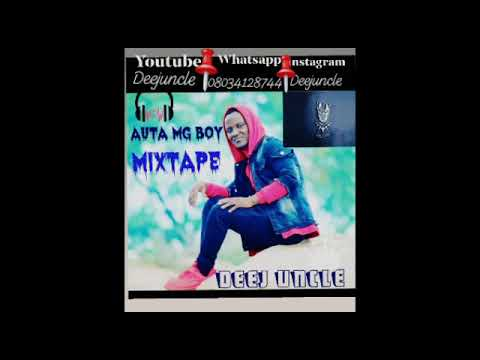 Download Deej Uncle_-_Auta MG Boy latest Mix 2020 08034128744 Sababbin Wakokin Auta MG Boy Remix 2020