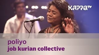 Poliyo - Job Kurian Collective - Music Mojo Season 3 - KappaTV