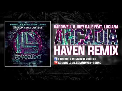 Hardwell & Joey Dale feat. Luciana - Arcadia (Haven Remix)