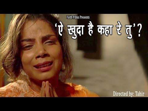 Ae Khuda Hai Kaha Re Tu... ? - A Short Film
