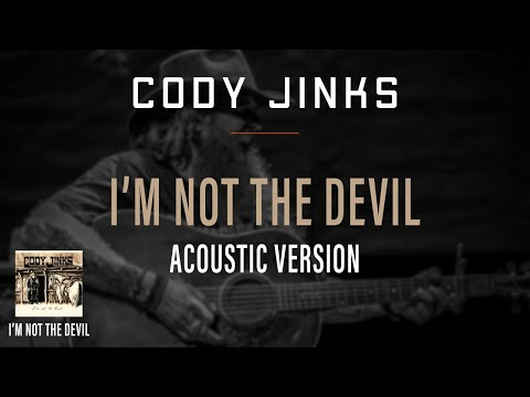 CODY JINKS   I'M NOT THE DEVIL (Acoustic)