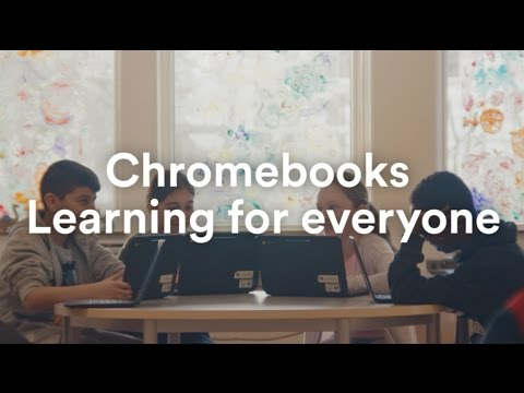 Chromebooks: Learning for everyone
