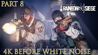 Rainbow Six Siege BEFORE WHITE NOISE Part 8 Best Kills and Moments SWISS 4K