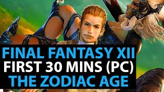 Final Fantasy 12 The Zodiac Age - First 30 Minutes PC (Steam) - Opening Cutscenes & Gameplay 60FPS