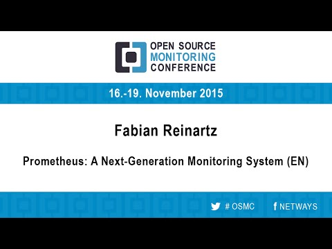 OSMC 2015 | Prometheus: A Next Generation Monitoring System - Fabian Reinartz