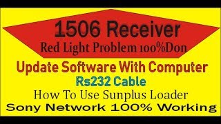 how To Install Software 1506 Sim receiver with Sunplus Loader / Red Light / No Match File Solution