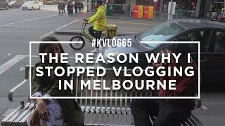 #KVLOG65 - THE REASON WHY I STOPPED VLOGGING IN MELBOURNE
