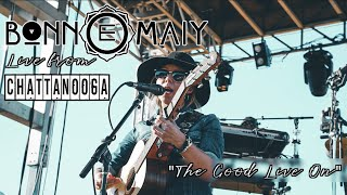 Bonn E Maiy | The Good Live On (Live from Chattanooga)